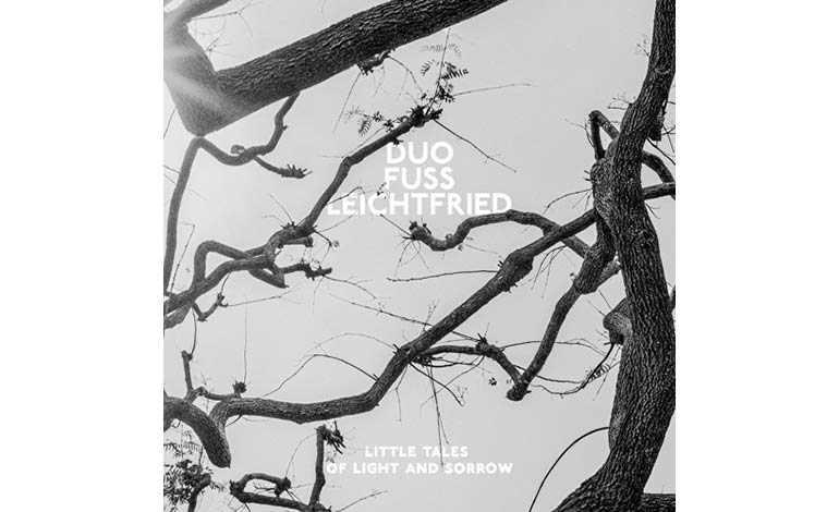 Duo Fuss Leichtfried - Tales of Light and Sorrow