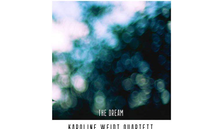 Karoline Weidt Quartett, The Dream