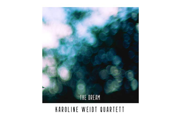 Karoline Weidt Quartett, The Dream