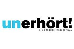 unerhört! Ein Zürcher Jazzfestival